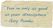 """You're only as good as your atmosphere""